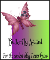 Butterfly Awards for the Coolest Blogs I Ever Know !